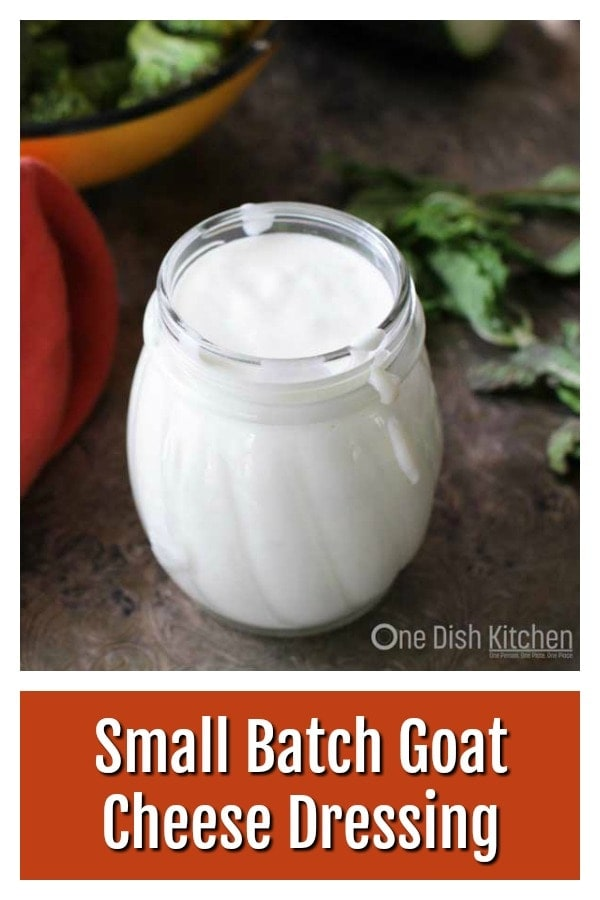 Easy recipe for a velvety smooth, small batch of homemade Goat Cheese Dressing. This lovely salad dressing is made with goat cheese, mayonnaise, white wine vinegar, olive oil and a pinch of salt and pepper all blended together in a blender or a food processor. Ready in seconds and lovely on salads, sandwiches and more! | One Dish Kitchen #salad #smallbatch #goatcheese #dressing