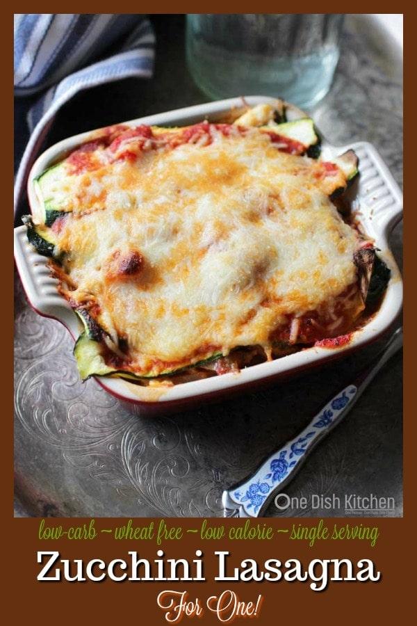 Zucchini Lasagna Recipe For One | One Dish Kitchen #singleserving #lowcarb #recipeforone #glutenfree #wheatfree