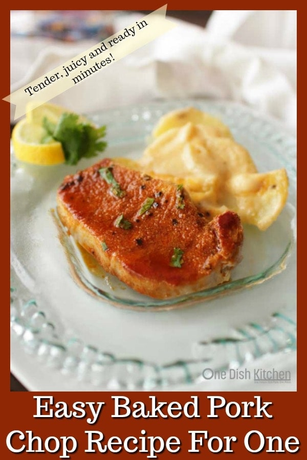 Baked Pork Chop Recipe For One   One Dish Kitchen