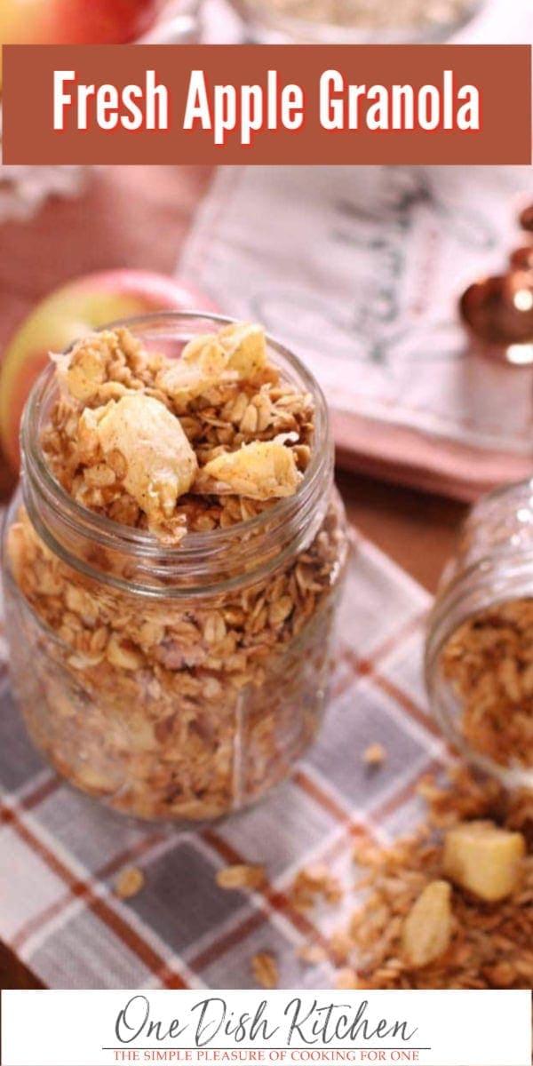 fresh apple granola in a jar   one dish kitchen